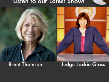 Listen to the TWE Radio Podcast of our Latest Show with Guests Brent Thomson and Judge Jackie Glass