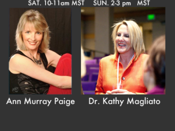 TWE Radio Show Dec.31/Jan.1 with Guests Ann Murray Paige and Dr. Kathy Magliato