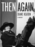 """Then Again"" by Diane Keaton"