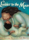 Ladder to the Moon by Maya Soetoro Ng