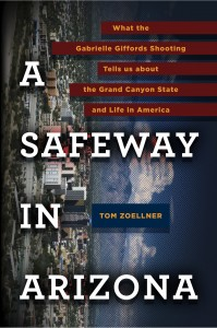 A Safeway in Tucson by Tom Zoellner