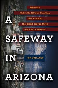 A Safeway in Tucson by Tom Zoellner