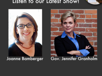 Listen to our Latest Show: March 24,25 with Jennifer Granholm, Tama Clapper, Joanne Bamberger