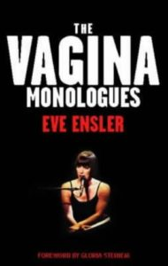"Eve Ensler's ""The Vagina Monologues"""