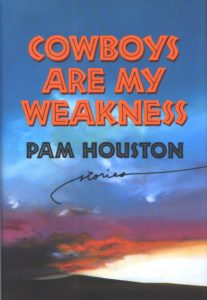 "Pam Houston's book ""Cowboys are my Weakness"""