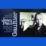 Jean Paul Gaultier's Inspiring Museum Exhibit Elevates Fashion to Art