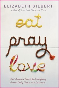Elizabeth Gilbert's Eat Pray Love