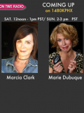 Guests former prosecutor and author, Marcia Clark, and etiquette expert, Marie Dubuque on TWE Radio