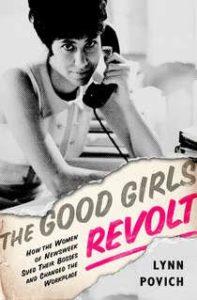 "Lynn Povich book, ""The Good Girls Revolt"""