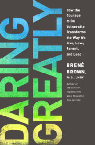 Brene Brown's book Daring Greatly