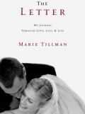 The Letter–My Journey Through Love, Loss, and Life by Marie Tillman