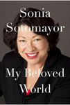 "Supreme Court Justice Sotomayor' book cover, ""My Beloved World"""