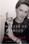 Empress of Fashion: A Life of Diana Vreeland book cover