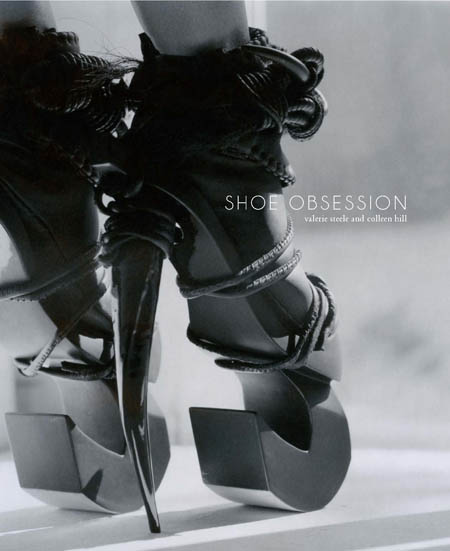 Shoe Obsession Cover | Credit: Valerie Steele and Colleen Hill