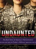 Undaunted–The Real Story of America's Servicewomen by Tanya Biank