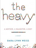 The Heavy memoir by Dara-Lynn Weiss