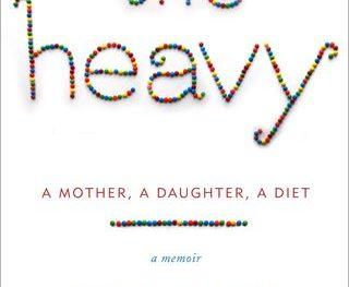 The Heavy memoir by Dara-Lynn Weiss