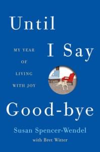 'Until I Say Good-Bye' by Susan Spencer Wendel
