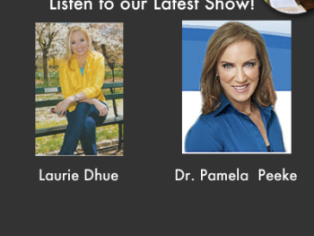 TWE 'Best Of' Show with Guests: Laurie Dhue and Dr. Pamela Peeke