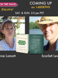 "TWE Radio Encore Show with Annie Lamott, author of Stitches: A Handbook of Meaning, Hope and Repair,"" and Scarlett Lewis, author of ""Nurturing Healing Love"""