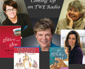 """Coming Up on TWE Radio: Bestselling author Kelly Corrigan, her book, """"Glitter and Glue,"""" Cokie Roberts and her book, """"Founding Mothers,"""" Holly Peterson and her book, """"The Idea of Him,"""" and award-winning journalist, Robin Morgan"""