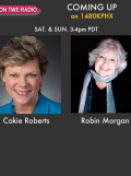TWE Radio Guests Cokie Roberts and Robin Morgan