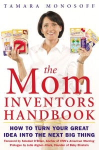 Tamara Monosoff's Mom Inventor's Handbook