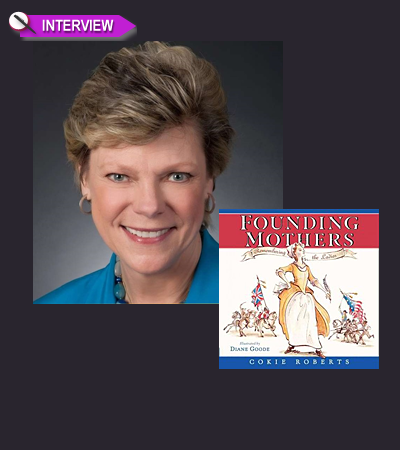Cokie Roberts Celebrates the Triumphs of Our Courageous Founding Mothers