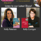 """TWE Radio Podcasts with bestselling authors Holly Peterson with her book, """"The Idea of Him,"""" and Kelly Corrigan and her book, """"Glitter and Glue."""""""