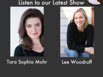 TWE Radio Special Encore Podcasts with Tara Sophia Mohr and Lee Woodruff
