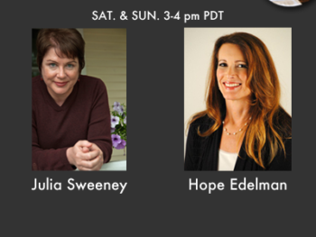 TWE Radio Encore Show with Julia Sweeney and Hope Edelman