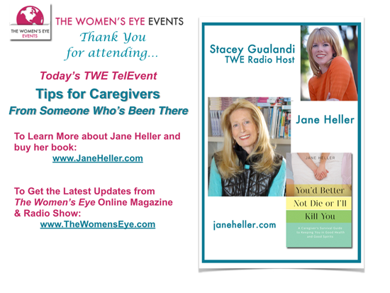 Thank you for attending the TWE TelEvent with Jane Heller: Tips for Caregivers