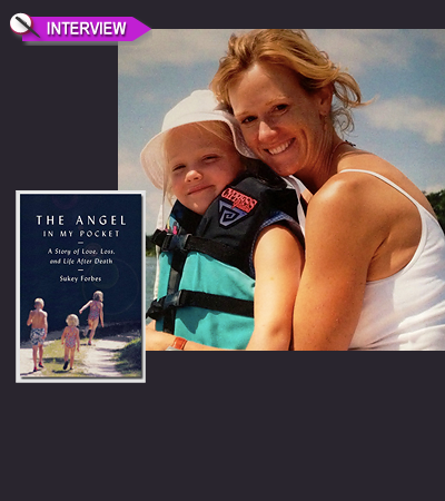 INTERVIEW: Author Sukey Forbes On Finding Life After the Death of Her Daughter