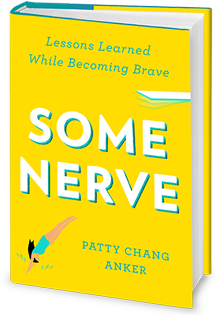 Patty Chang Anker's book, Some Nerve: Lessons Learned While Becoming Brave