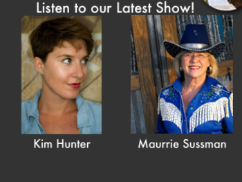 TWE Radio August Encore Interviews with Kim Hunter and Maurrie Sussman