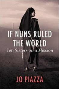 Jo Piazza's Subversive 'If Nuns Ruled the World'