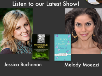 TWE Podcasts with Jessica Buchanan with her book, Impossible Odds, and Melody Moezzi with her book, Haldol and Hyacinths
