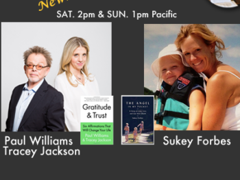 "On TWE Radio: Paul Williams and Tracey Williams with their book, ""Gratitude & Trust,"" and Sukey Forbes with her daughter Charlotte with ""Angel in My Pocket"""