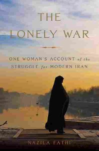"Nazila Fathi's book, ""The Lonely War"""
