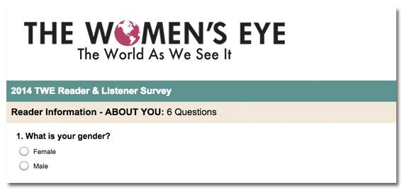 Please click to take our The Women's Eye 2014 Reader Survey