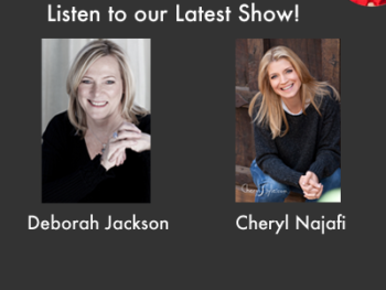 TWE Podcasts with Deborah Jackson and Cheryl Najafi