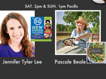 """TWE Radio Encore show with Jennifer Tyler Lee with her """"52 New Foods Challenge and Pascale Beale with her recipe book, """"Salade"""""""