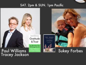 "TWE Radio Encore Show with Paul Williams & Tracey Jackson with their book, ""Gratitude & Trust"" and Sukey Forbes with her memoir, ""The Angel in My Pocket"""
