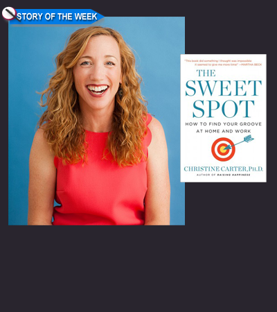Dr. Christine Carter on Finding Your Sweet Spot at Home and Work