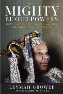 Leymah Gbowee, author Mighty Be Our Powers--speaking Women in the World Conference