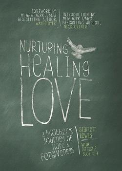 Scarlett Lewis book Nurturing Healing Love/Photo: Book Cover