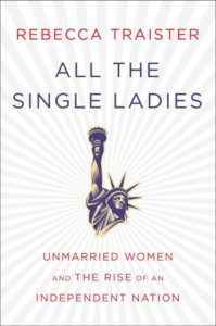 Rebecca Traister's All the Single Ladies book