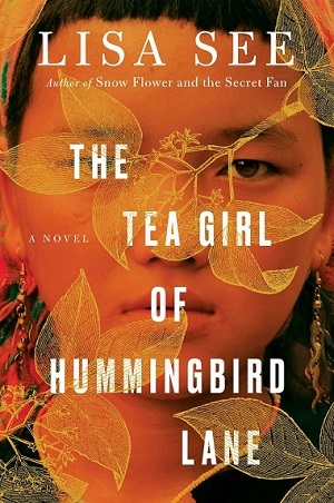 Lisa See's book The Tea Girl of Hummingbird Lane