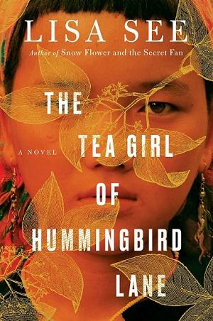 Lisa See's book The Tea Girl of Hummingbird Lane