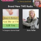 New TWE Radio: Bestselling Author Jane Heller On Her Caregiver's Survival Guide